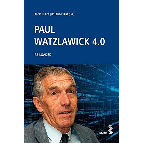 Alois Huber - Paul Watzlawick 4.0: RE:LOADED - Preis vom 27.10.2020 05:58:10 h