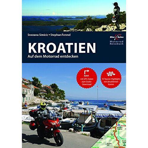 Snezana Simicic - Motorrad Reiseführer Kroatien: BikerBetten Motorradreisebuch - Preis vom 05.09.2020 04:49:05 h