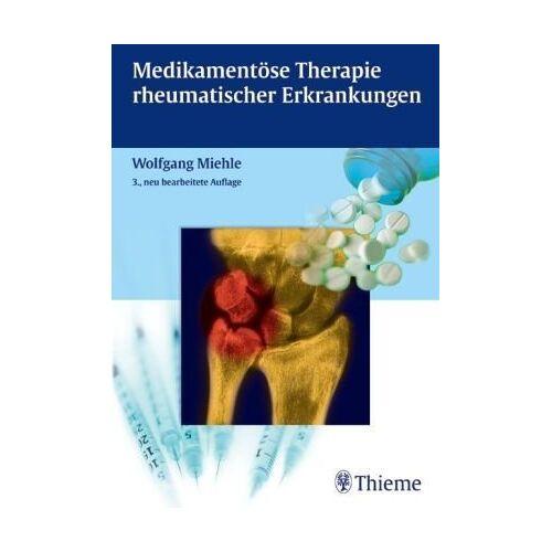 Wolfgang Miehle - Medikamentöse Therapie rheumatischer Krankheiten - Preis vom 25.02.2021 06:08:03 h