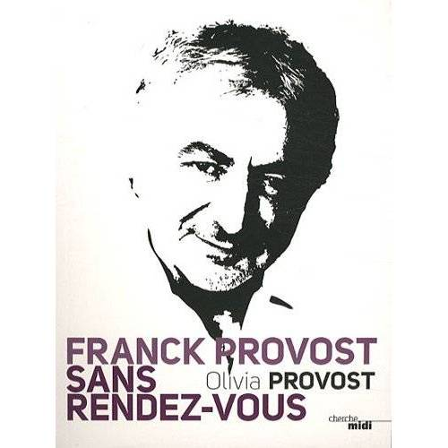 Olivia Provost - Franck Provost sans rendez-vous - Preis vom 27.02.2021 06:04:24 h