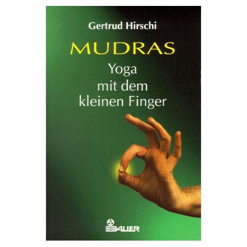 Gertrud Hirschi - Mudras, Yoga mit dem kleinen Finger - Preis vom 16.06.2019 04:46:07 h