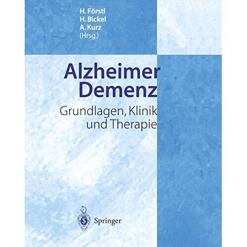 H. Förstl - Alzheimer Demenz: Grundlagen, Klinik und Therapie - Preis vom 28.10.2020 05:53:24 h