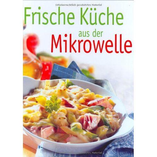 - Frische Küche aus der Mikrowelle - Preis vom 04.09.2020 04:54:27 h