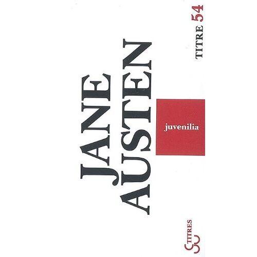 Jane Austen - Juvenilia : Et autres textes - Preis vom 01.03.2021 06:00:22 h