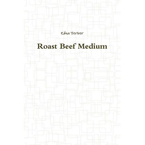 Edna Ferber - Roast Beef Medium - Preis vom 15.04.2021 04:51:42 h