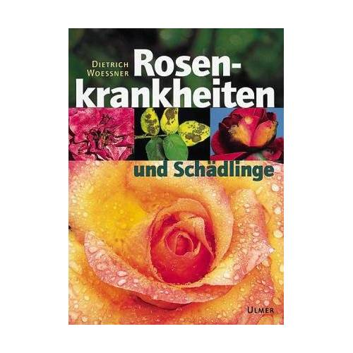 Dietrich Woessner - Rosenkrankheiten - Preis vom 09.05.2021 04:52:39 h