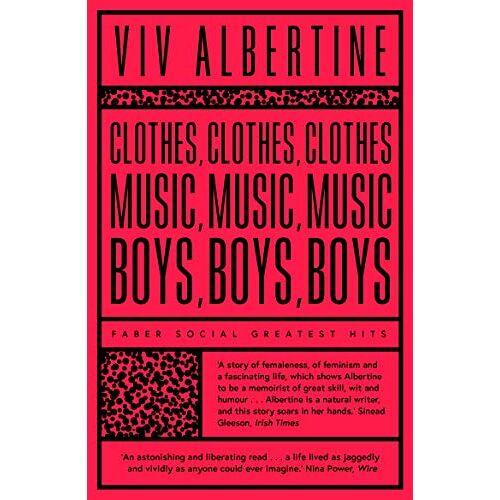 Viv Albertine - Clothes, Clothes, Clothes. Music, Music, Music. Boys, Boys, Boys. (Faber Social) - Preis vom 13.05.2021 04:51:36 h