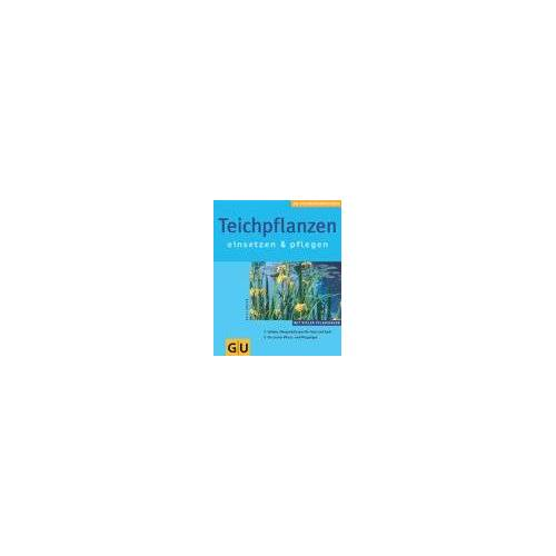 Antje Jansen - Teichpflanzen (GU Pflanzenratgeber (neu)) - Preis vom 05.09.2020 04:49:05 h
