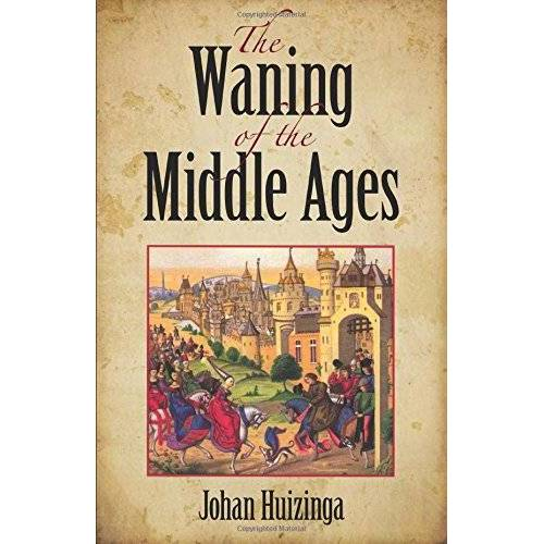Johan Huizinga - The Waning of the Middle Ages - Preis vom 12.05.2021 04:50:50 h