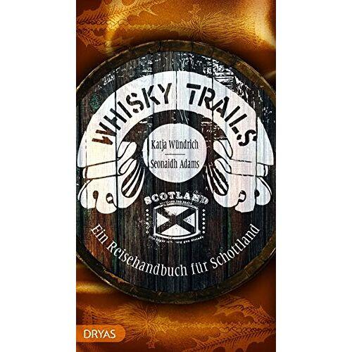 Seonaidh Adams - Whisky Trails: Ein Reisehandbuch für Schottland - Preis vom 11.04.2021 04:47:53 h