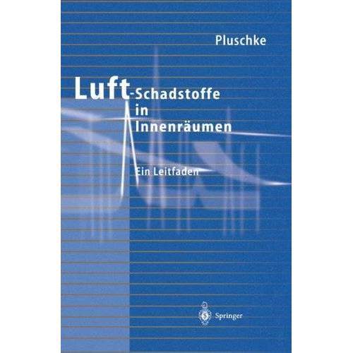 Peter Pluschke - Luftschadstoffe in Innenräumen: Ein Leitfaden - Preis vom 16.05.2021 04:43:40 h