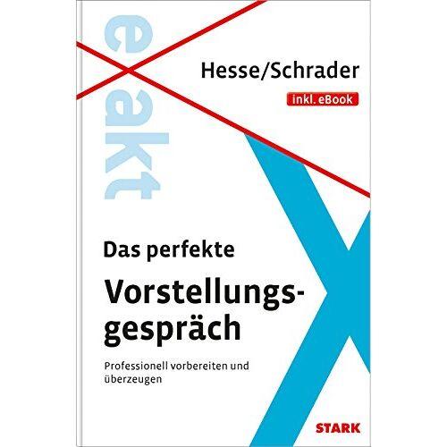 Hesse - Hesse/Schrader: EXAKT - Das perfekte Vorstellungsgespräch + eBook - Preis vom 16.04.2021 04:54:32 h