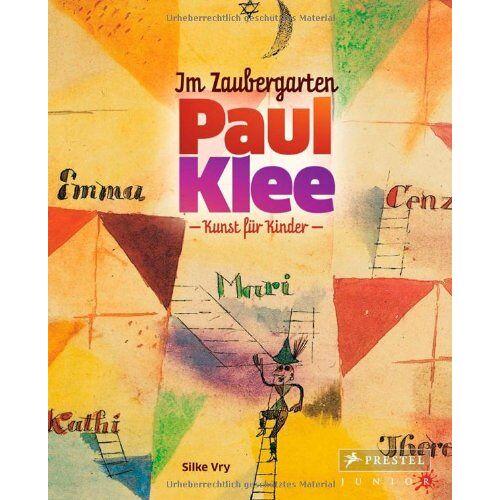 Silke Vry - Im Zaubergarten - Paul Klee: Kunst für Kinder - Preis vom 26.03.2020 05:53:05 h