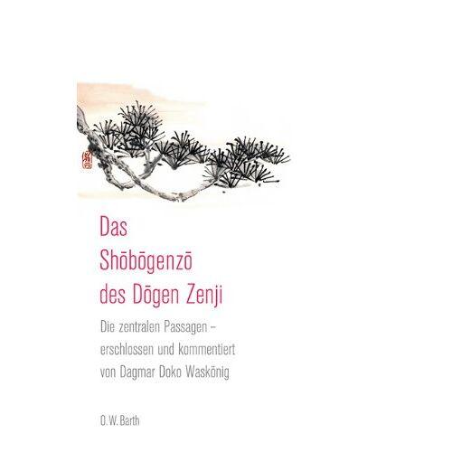 Waskönig, Dagmar Doko - Das Shobogenzo des Dogen Zenji: Die zentralen Passagen - erschlossen und kommentiert von Dagmar Doko Waskönig - Preis vom 05.09.2020 04:49:05 h