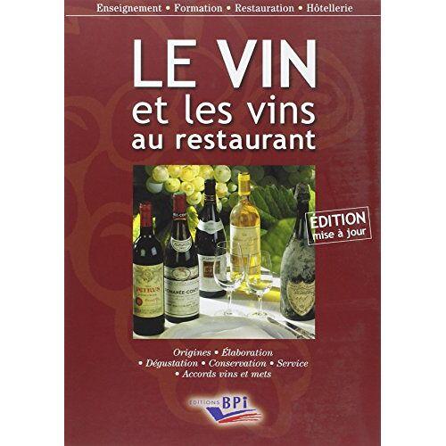 Paul Brunet - LE VIN et les les vins au restaurant - Preis vom 14.04.2021 04:53:30 h