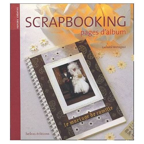 Laurence Wichegrod - Scrapbooking : Pages d'album - Preis vom 15.05.2021 04:43:31 h