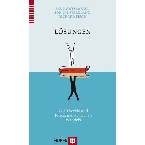 Paul Watzlawick - Lösungen: Zur Theorie und Praxis menschlichen Wandels - Preis vom 08.05.2021 04:52:27 h