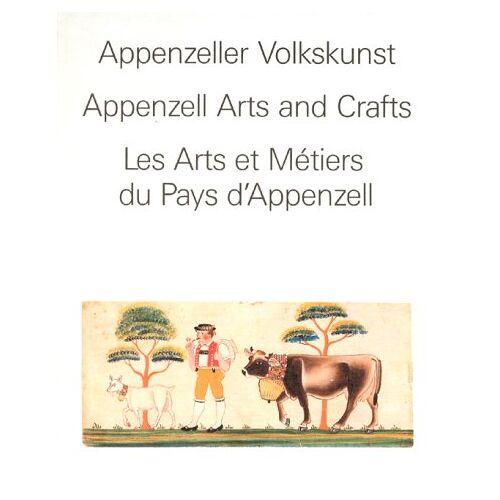 Alfred Jäger - Appenzeller Volkskunst. Appenzell Arts and Crafts. Les Arts et Métiers du Pays d'Appenzell - Preis vom 21.10.2020 04:49:09 h