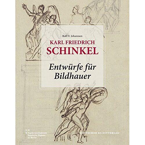 Johannsen, Rolf H. - Karl Friedrich Schinkel: Entwürfe für Bildhauer - Preis vom 16.05.2021 04:43:40 h