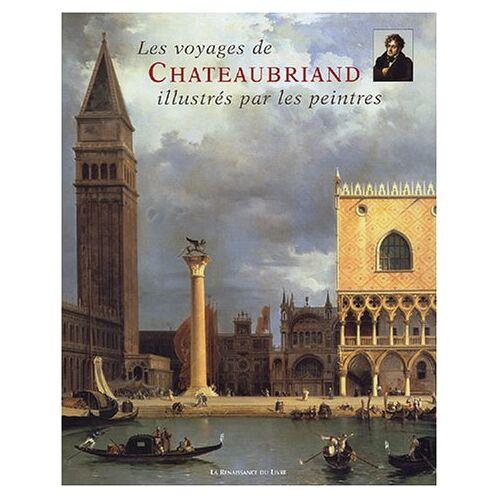 Chateaubriand, François-René de - Les voyages de Chateaubriand - Preis vom 17.04.2021 04:51:59 h