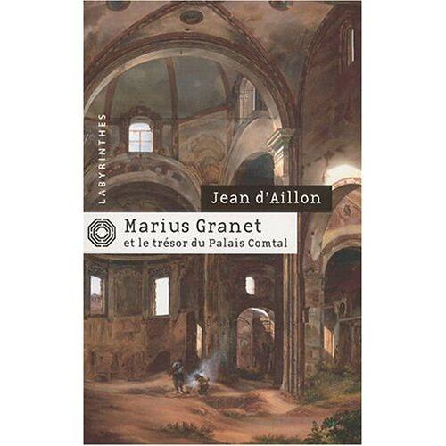 Aillon, Jean d' - Marius Granet ET Le Tresor Du Palais Comptal - Preis vom 08.04.2021 04:50:19 h