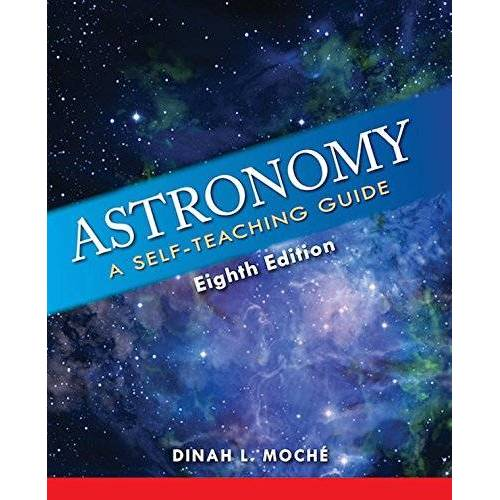 Moche, Dinah L. - Astronomy: A Self-Teaching Guide (Wiley Self Teaching Guides) - Preis vom 15.04.2021 04:51:42 h