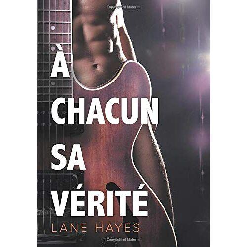 Lane Hayes - À chacun sa vérité (A Chacun Son Histoire, Band 1) - Preis vom 11.05.2021 04:49:30 h