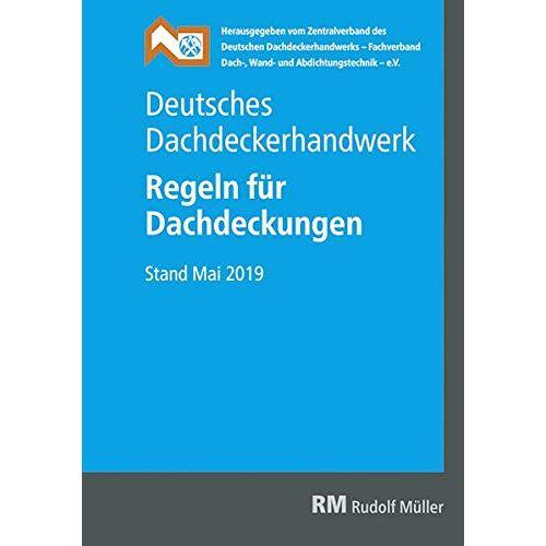 ZVDH e.V. - Deutsches Dachdeckerhandwerk - Regeln für Dachdeckungen - Preis vom 17.01.2020 05:59:15 h