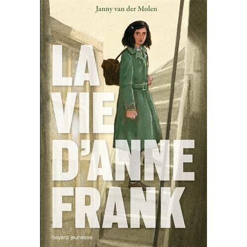 Molen, Janny van der - La vie d'Anne Frank - Preis vom 04.09.2020 04:54:27 h