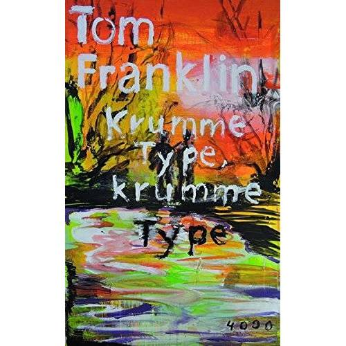 Tom Franklin - Krumme Type, krumme Type (Pulp Master) - Preis vom 09.05.2021 04:52:39 h