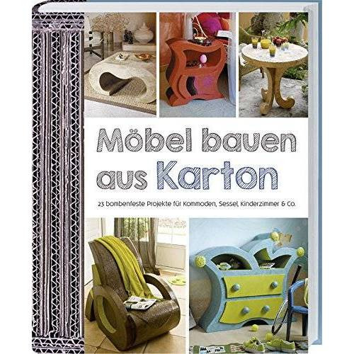 Marie-Hélène Zeidan - Möbel bauen aus Karton: 23 bombenfeste Projekte für Kommoden, Sessel, Kinderzimmer & Co. - Preis vom 15.04.2021 04:51:42 h