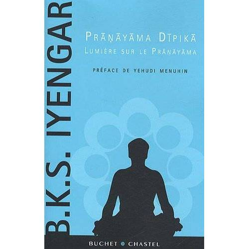 Iyengar, B. K. S. - Pranayama Dipika - Lumière sur le Pranayama - Preis vom 24.01.2021 06:07:55 h