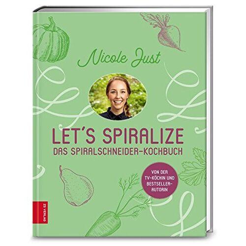 Nicole Just - Let's Spiralize: Das Spiralschneider-Kochbuch - Preis vom 05.09.2020 04:49:05 h
