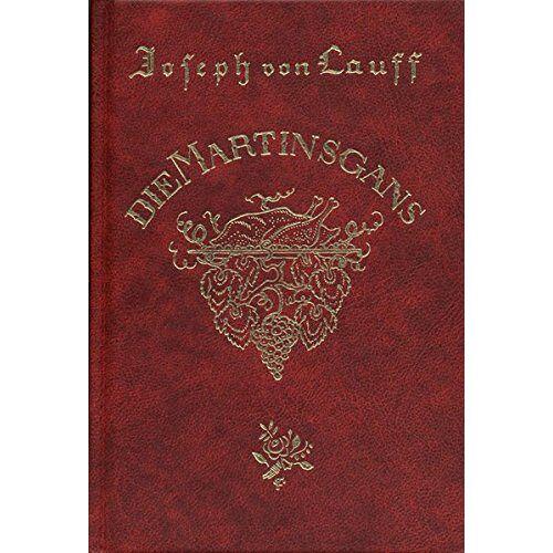 Lauff, Joseph von - Die Martinsgans: Der Brixiade zweiter Teil. Ein komisches Gänse-, Wein- und Moselmärchen - Preis vom 12.05.2021 04:50:50 h