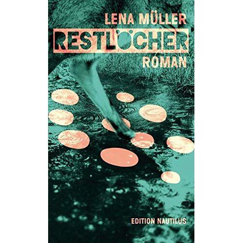 Lena Müller - Restlöcher: Roman - Preis vom 07.05.2021 04:52:30 h
