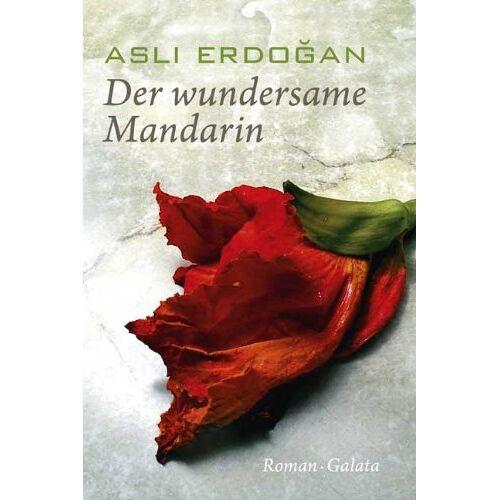 Asli Erdogan - Der wundersame Mandarin - Preis vom 04.05.2021 04:55:49 h