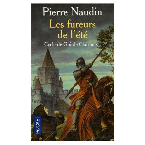 Pierre Naudin - Cycle de Gui de Clairbois, Tome 1 : Les fureurs de l'été - Preis vom 25.02.2021 06:08:03 h