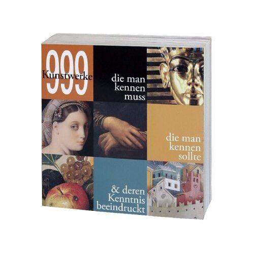 - 999 Kunstwerke die man kennen sollte - Preis vom 22.04.2021 04:50:21 h
