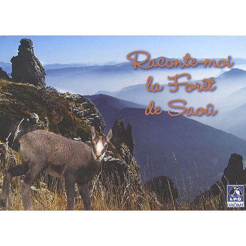 Françoise Prudhomme-Savista - Raconte-moi la Forêt de Saoû - Preis vom 23.02.2021 06:05:19 h