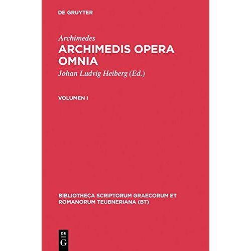 Archimedes - Archimedes: Archimedis opera omnia. Volumen I (Bibliotheca scriptorum Graecorum et Romanorum Teubneriana) - Preis vom 10.05.2021 04:48:42 h