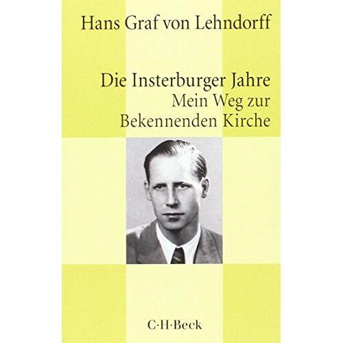 Lehndorff, Hans Graf von - Die Insterburger Jahre: Mein Weg zur Bekennenden Kirche - Preis vom 20.10.2020 04:55:35 h