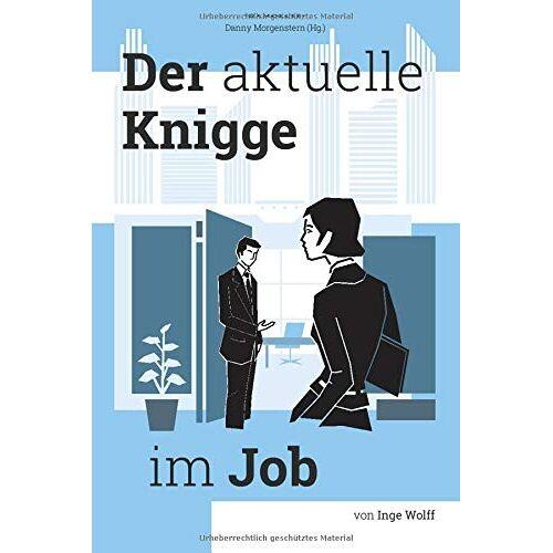 Inge Wolff - Der aktuelle Knigge im Job - Preis vom 01.03.2021 06:00:22 h