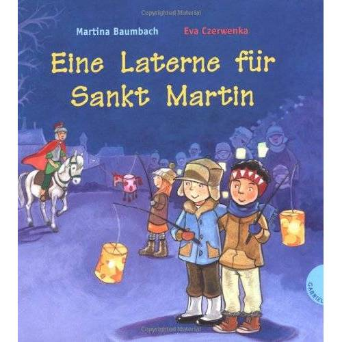 Martina Baumbach - Eine Laterne für Sankt Martin - Preis vom 28.02.2021 06:03:40 h
