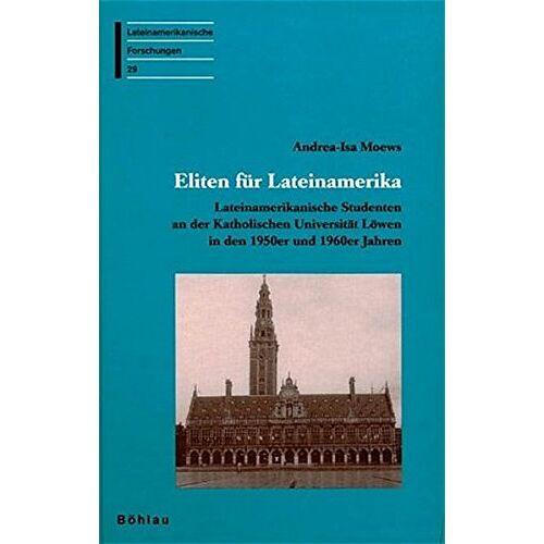 Moews, Andrea I - Eliten für Lateinamerika (Lateinamerikanische Forschungen) - Preis vom 20.11.2019 05:58:49 h