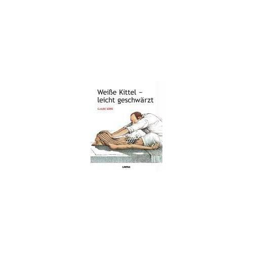Claude Serre - Weiße Kittel - Preis vom 26.10.2020 05:55:47 h