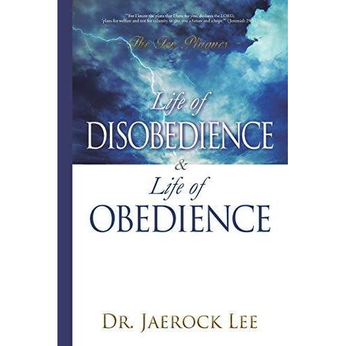 Jaerock Lee - Life of Disobedience and Life of Obedience - Preis vom 28.02.2021 06:03:40 h