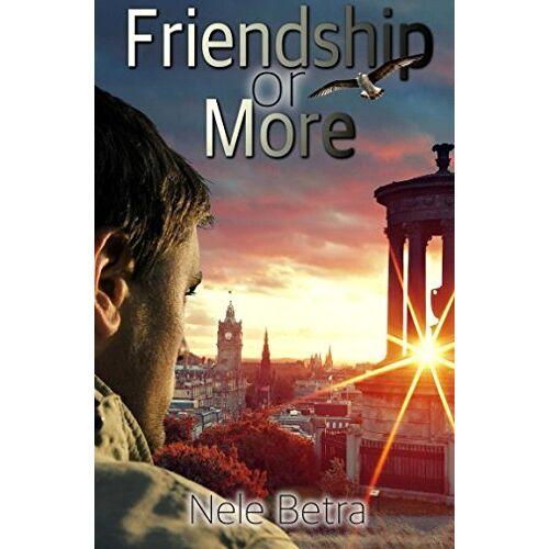Nele Betra - Friendship or More (Friendships, Band 2) - Preis vom 31.03.2020 04:56:10 h