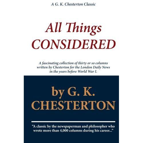 Chesterton, G. K. - G. K. Chesterton: All Things Considered - Preis vom 21.01.2021 06:07:38 h