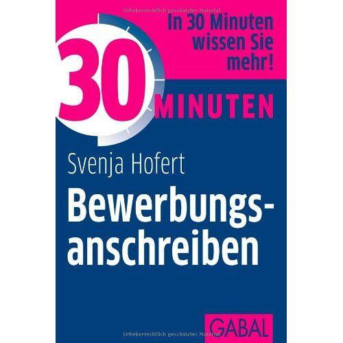 Svenja Hofert - 30 Minuten Bewerbungsanschreiben - Preis vom 12.04.2021 04:50:28 h