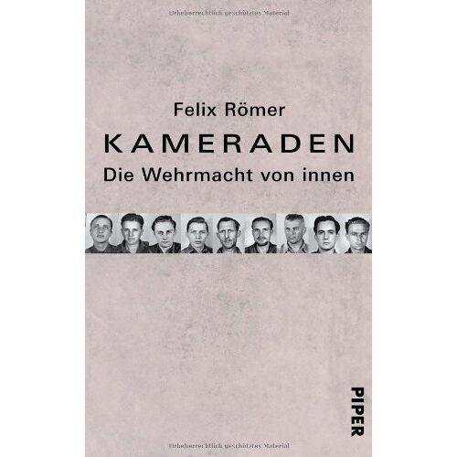 Felix Römer - Kameraden: Die Wehrmacht von innen - Preis vom 16.02.2020 06:01:51 h